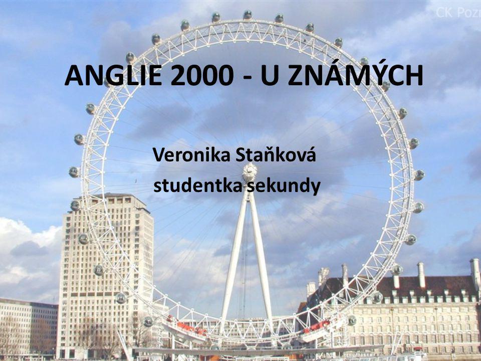 ANGLIE 2000 - U ZNÁMÝCH Veronika Staňková studentka sekundy