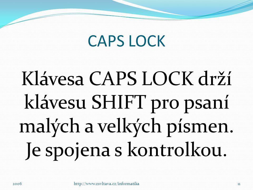 Caps Lock 10http://www.zsvltava.cz/informatika2006