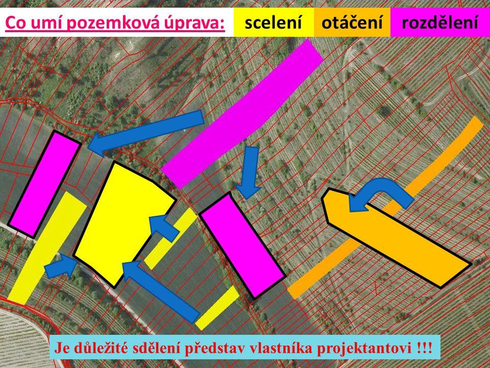 Co umí pozemková úprava:sceleníotáčenírozdělení Je důležité sdělení představ vlastníka projektantovi !!!