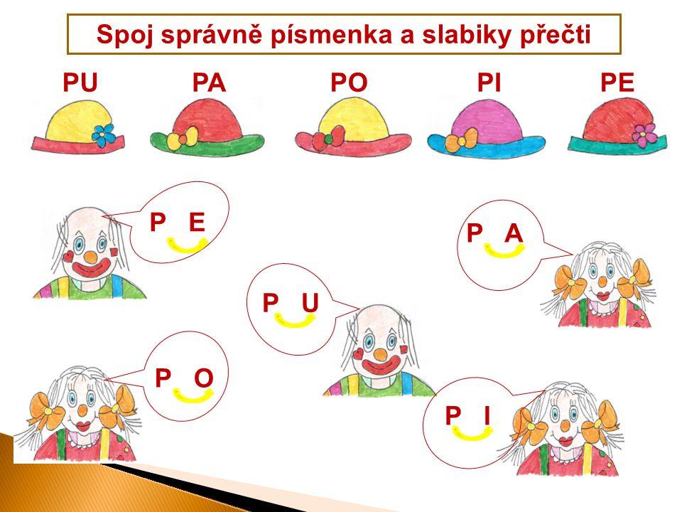 Spoj správně písmenka a slabiky přečti P U P I P A P E P O PUPAPOPIPE