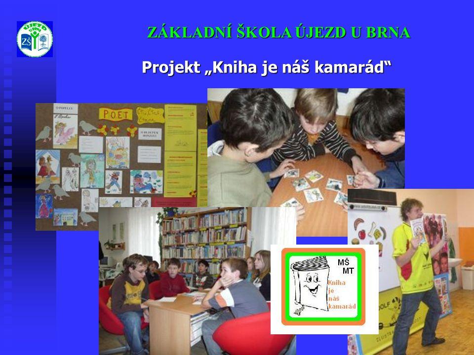 """ZÁKLADNÍ ŠKOLA ÚJEZD U BRNA Projekt """"Kniha je náš kamarád"""""""