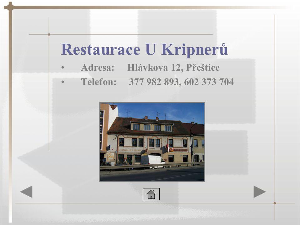 Restaurace U Kripnerů •Adresa: Hlávkova 12, Přeštice •Telefon: 377 982 893, 602 373 704