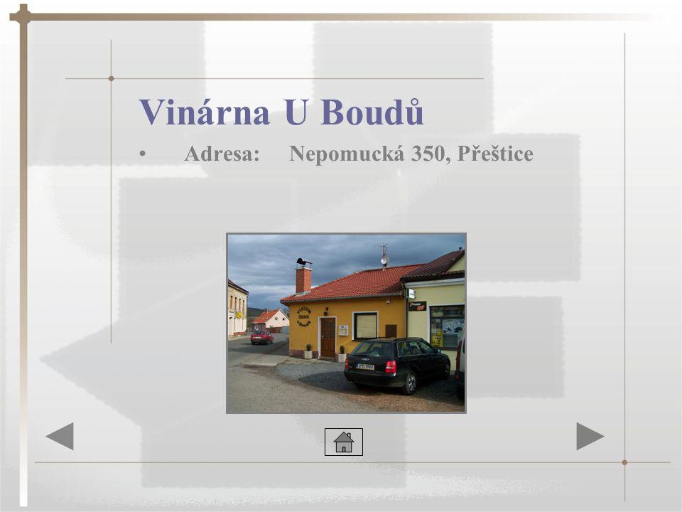 Vinárna U Boudů •Adresa: Nepomucká 350, Přeštice