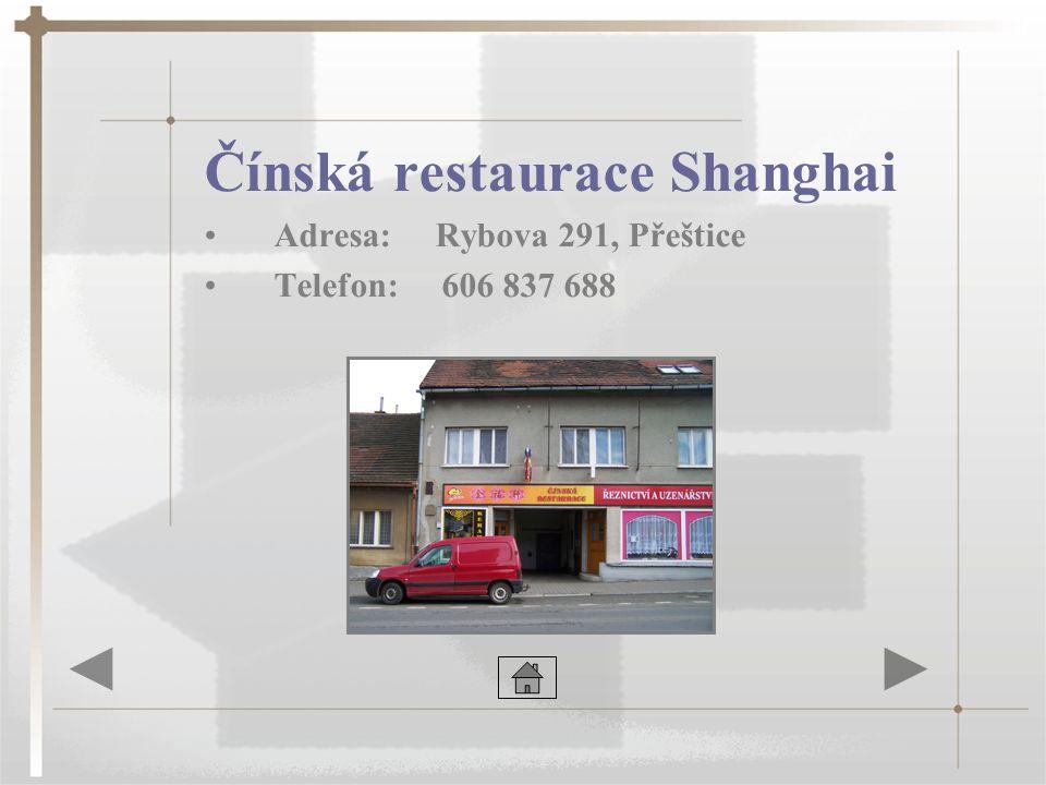 Čínská restaurace Shanghai •Adresa: Rybova 291, Přeštice •Telefon: 606 837 688