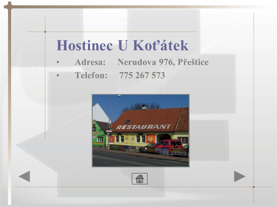 Restaurace Spolkový dům •Adresa: Třída 1. Máje 515, Přeštice •Telefon: 377 982 090