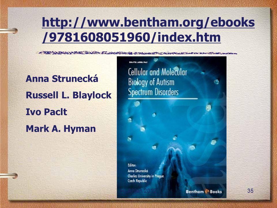 http://www.bentham.org/ebooks /9781608051960/index.htm Anna Strunecká Russell L. Blaylock Ivo Paclt Mark A. Hyman HLA říjen 201235