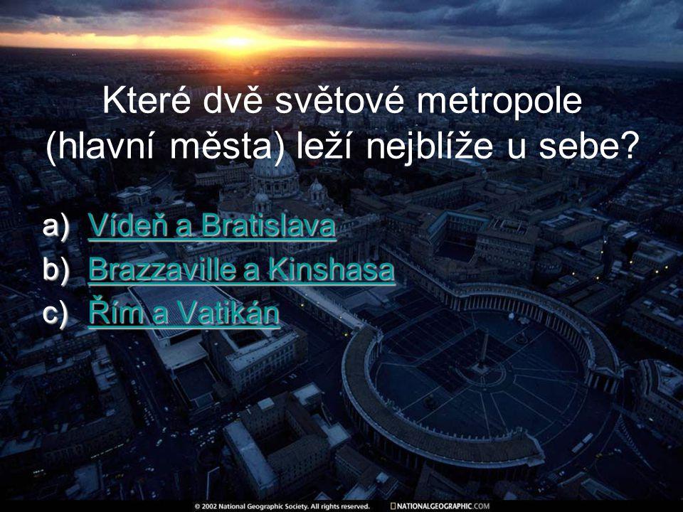 Které dvě světové metropole (hlavní města) leží nejblíže u sebe.