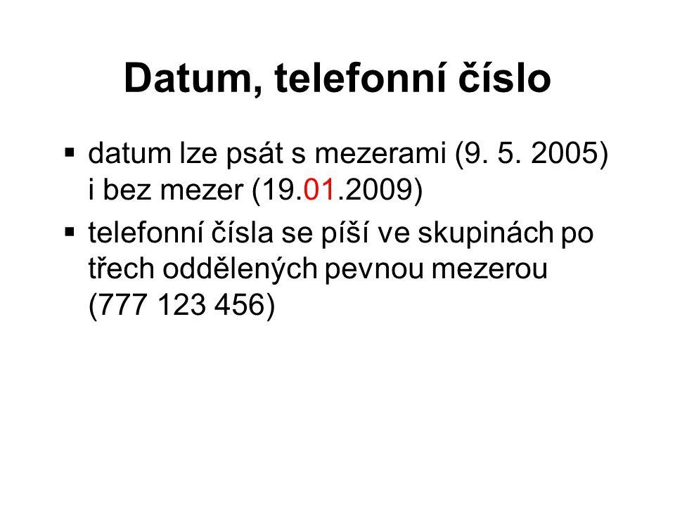 Datum, telefonní číslo  datum lze psát s mezerami (9.