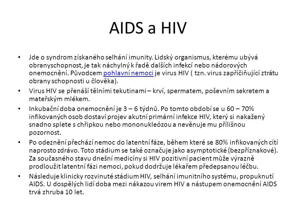 AIDS a HIV • Jde o syndrom získaného selhání imunity.