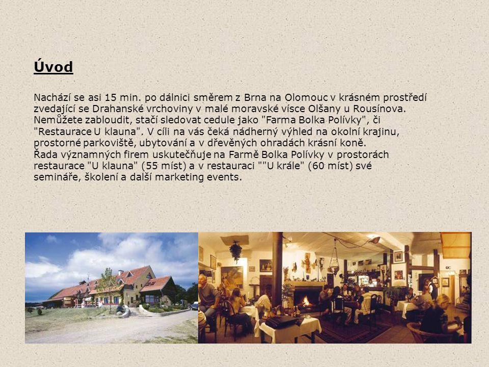 Úvod Nachází se asi 15 min. po dálnici směrem z Brna na Olomouc v krásném prostředí zvedající se Drahanské vrchoviny v malé moravské vísce Olšany u Ro