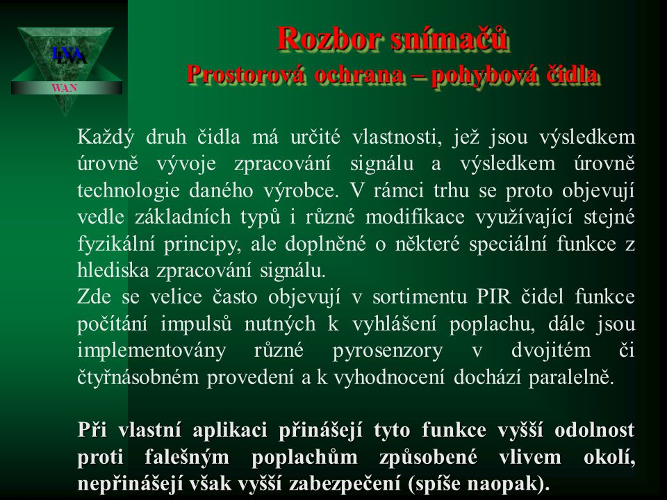 Rozbor snímačů Prostorová ochrana – pohybová čidla LVALVA WAN