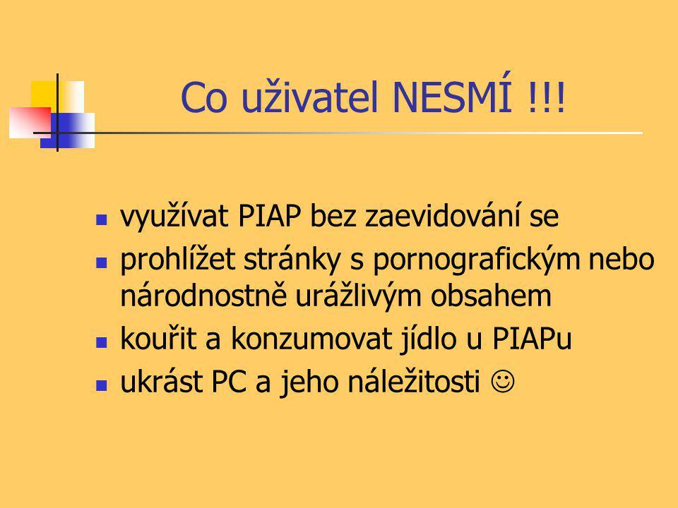 K čemu slouží PIAP  přečtení elektronické pošty  brouzdání po internetu  (možnosti a praktické ukázky internetu)  ukládání příloh nebo dokumentů na USB disk (flash disk)