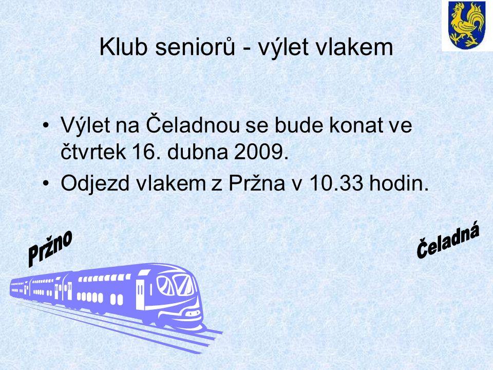 Klub seniorů - výlet vlakem •Výlet na Čeladnou se bude konat ve čtvrtek 16.