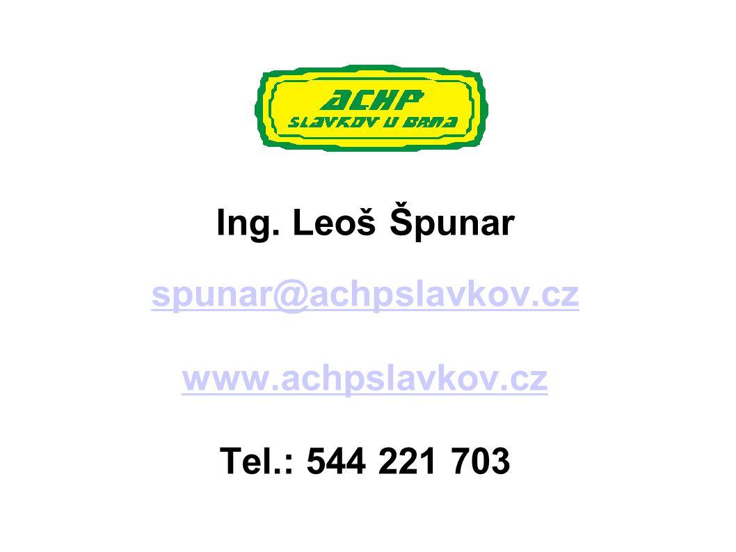 Ing. Leoš Špunar spunar@achpslavkov.cz www.achpslavkov.cz Tel.: 544 221 703