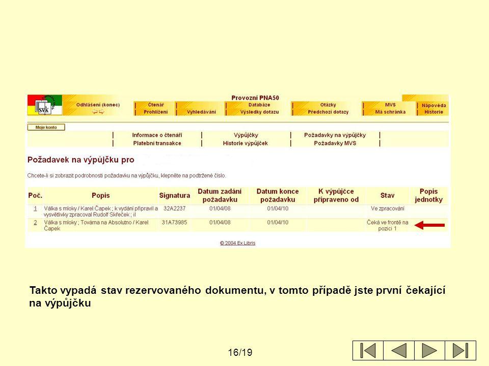 16/19 Takto vypadá stav rezervovaného dokumentu, v tomto případě jste první čekající na výpůjčku
