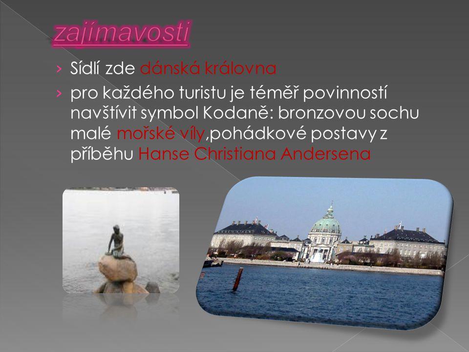 › Sídlí zde dánská královna › pro každého turistu je téměř povinností navštívit symbol Kodaně: bronzovou sochu malé mořské víly,pohádkové postavy z př
