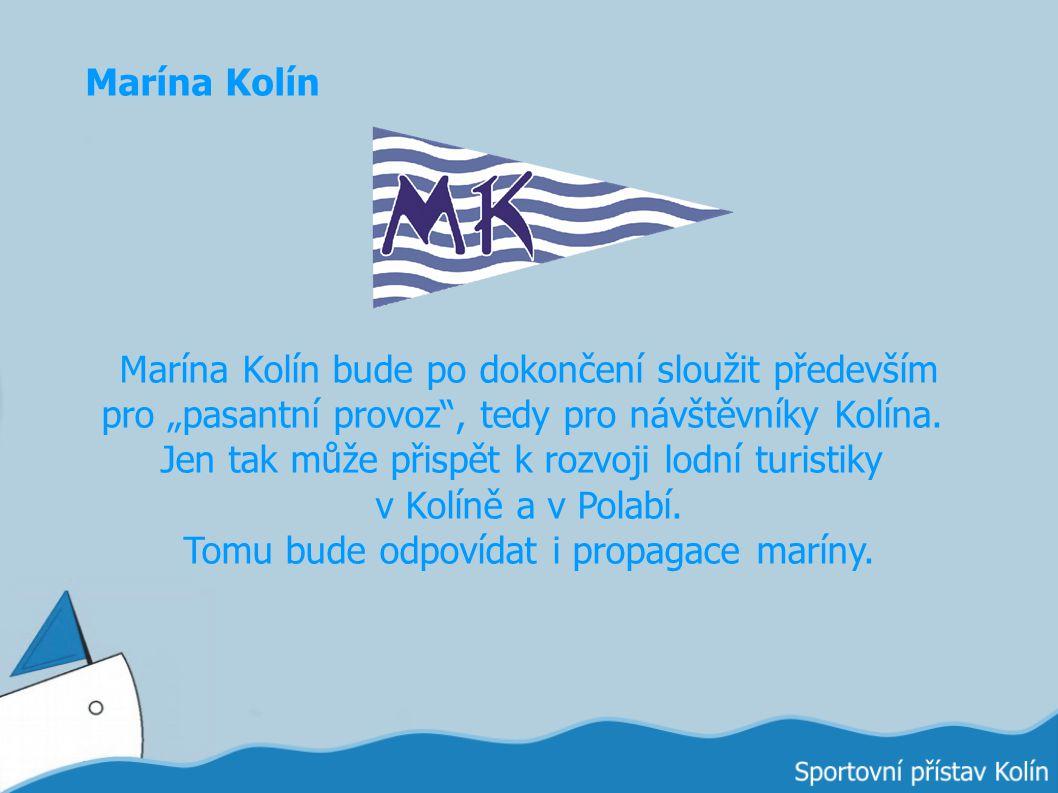 """Marína Kolín Marína Kolín bude po dokončení sloužit především pro """"pasantní provoz"""", tedy pro návštěvníky Kolína. Jen tak může přispět k rozvoji lodní"""