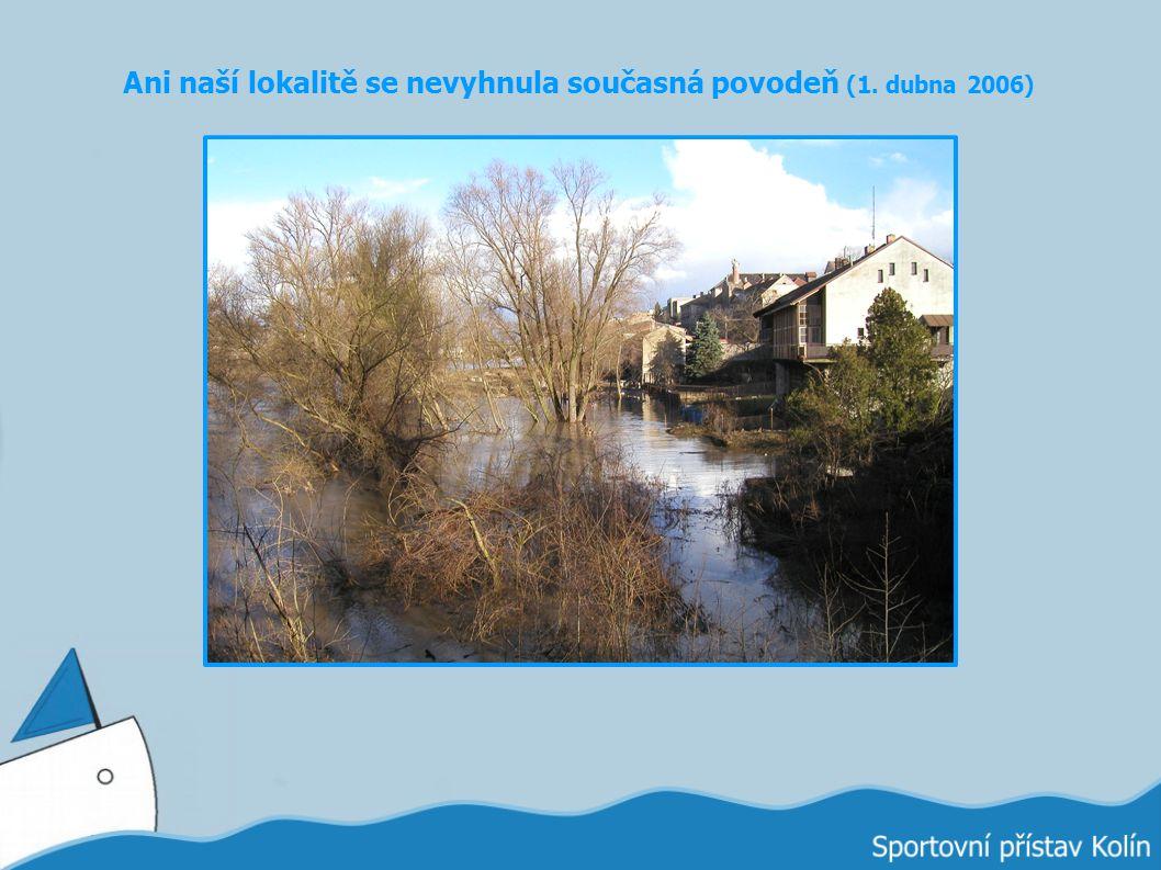 Ani naší lokalitě se nevyhnula současná povodeň (1. dubna 2006)