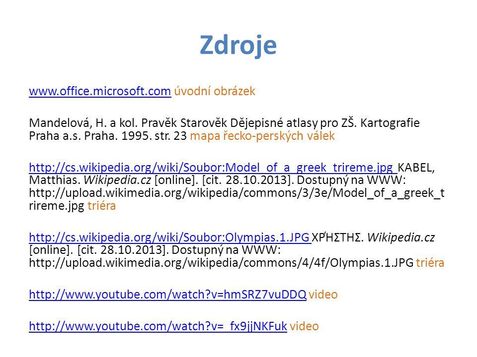 Zdroje www.office.microsoft.comwww.office.microsoft.com úvodní obrázek Mandelová, H. a kol. Pravěk Starověk Dějepisné atlasy pro ZŠ. Kartografie Praha