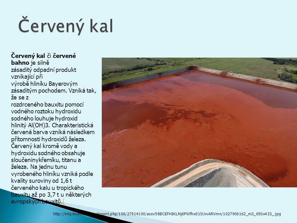 Červený kal či červené bahno je silně zásaditý odpadní produkt vznikající při výrobě hliníku Bayerovým zásaditým pochodem.