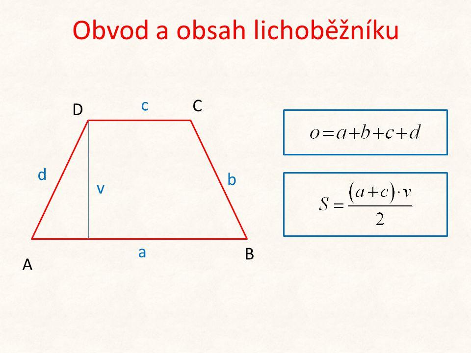 Obvod a obsah lichoběžníku b A c C B a d D v