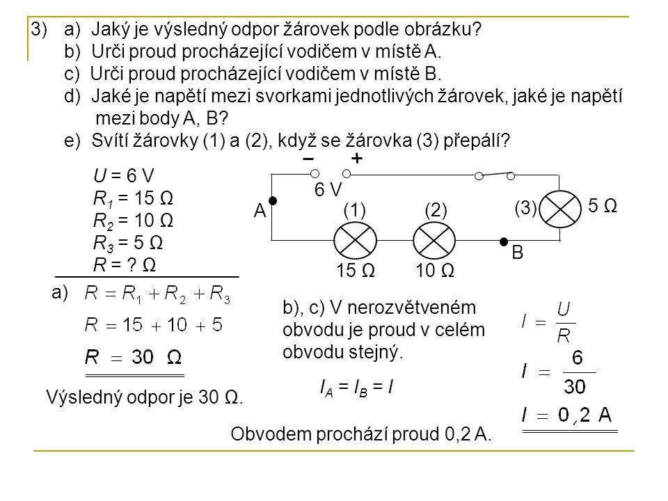 3)a) Jaký je výsledný odpor žárovek podle obrázku.
