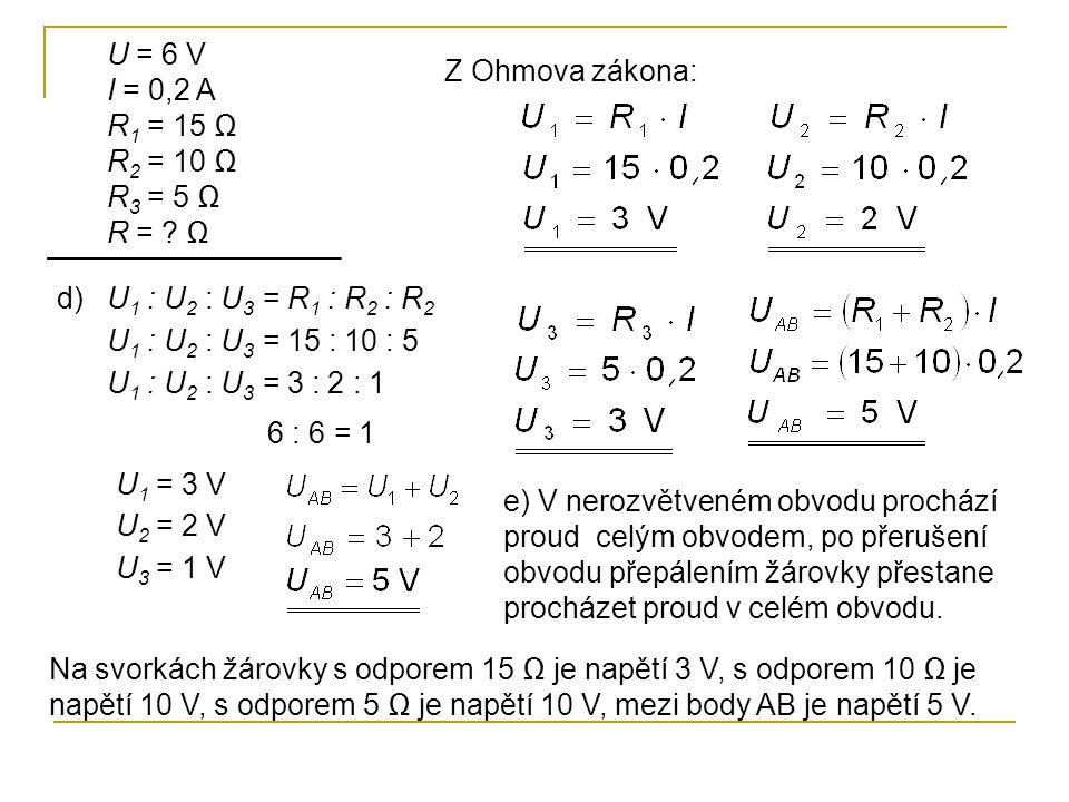 U = 6 V I = 0,2 A R 1 = 15 Ω R 2 = 10 Ω R 3 = 5 Ω R = .