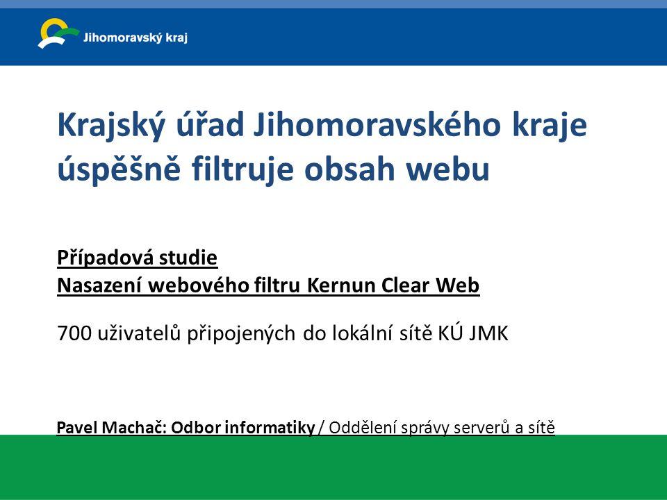 Krajský úřad Jihomoravského kraje úspěšně filtruje obsah webu Případová studie Nasazení webového filtru Kernun Clear Web 700 uživatelů připojených do