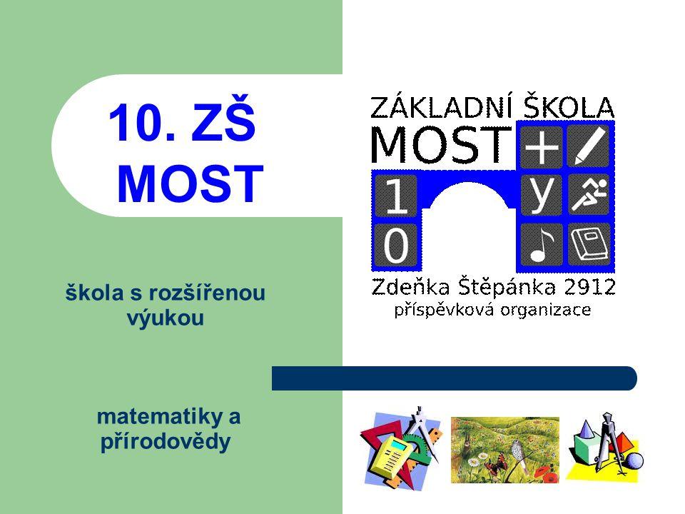 škola s rozšířenou výukou matematiky a přírodovědy 10. ZŠ MOST
