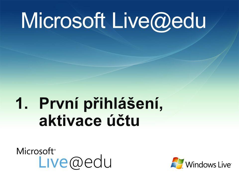 Microsoft Live@edu 1.První přihlášení, aktivace účtu