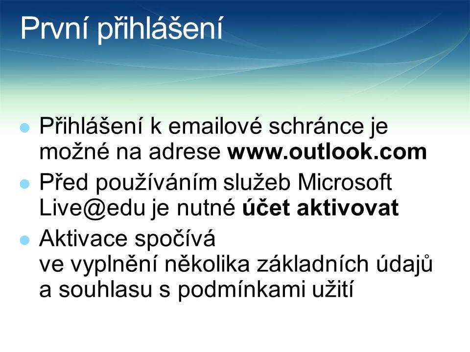 První přihlášení  Přihlášení k emailové schránce je možné na adrese www.outlook.com  Před používáním služeb Microsoft Live@edu je nutné účet aktivovat  Aktivace spočívá ve vyplnění několika základních údajů a souhlasu s podmínkami užití