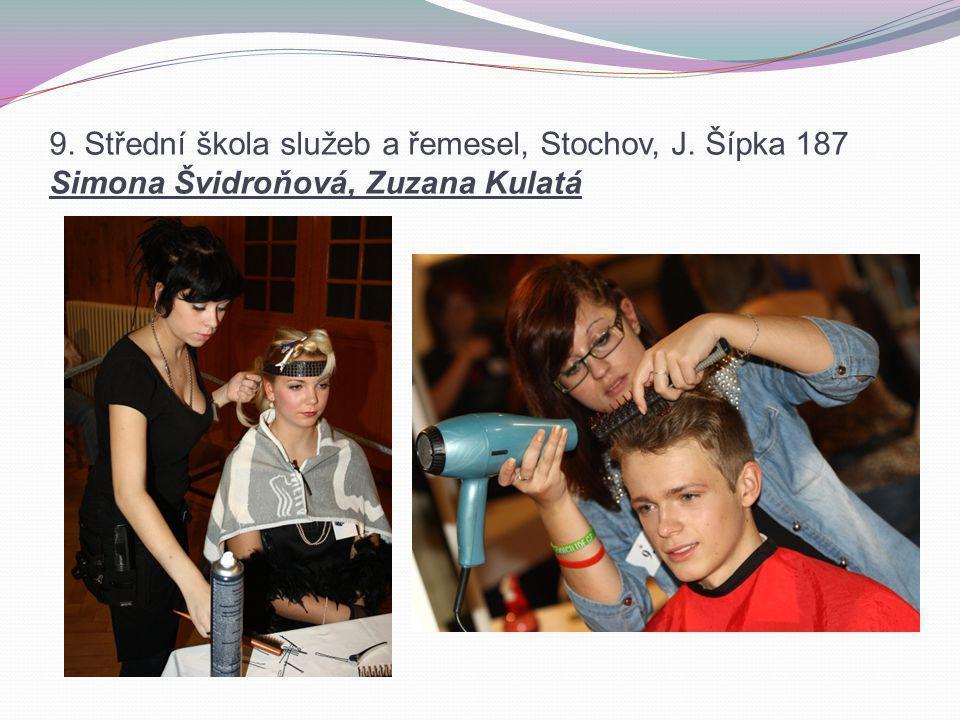 9. Střední škola služeb a řemesel, Stochov, J. Šípka 187 Simona Švidroňová, Zuzana Kulatá
