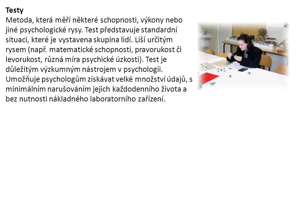 Testy Metoda, která měří některé schopnosti, výkony nebo jiné psychologické rysy.