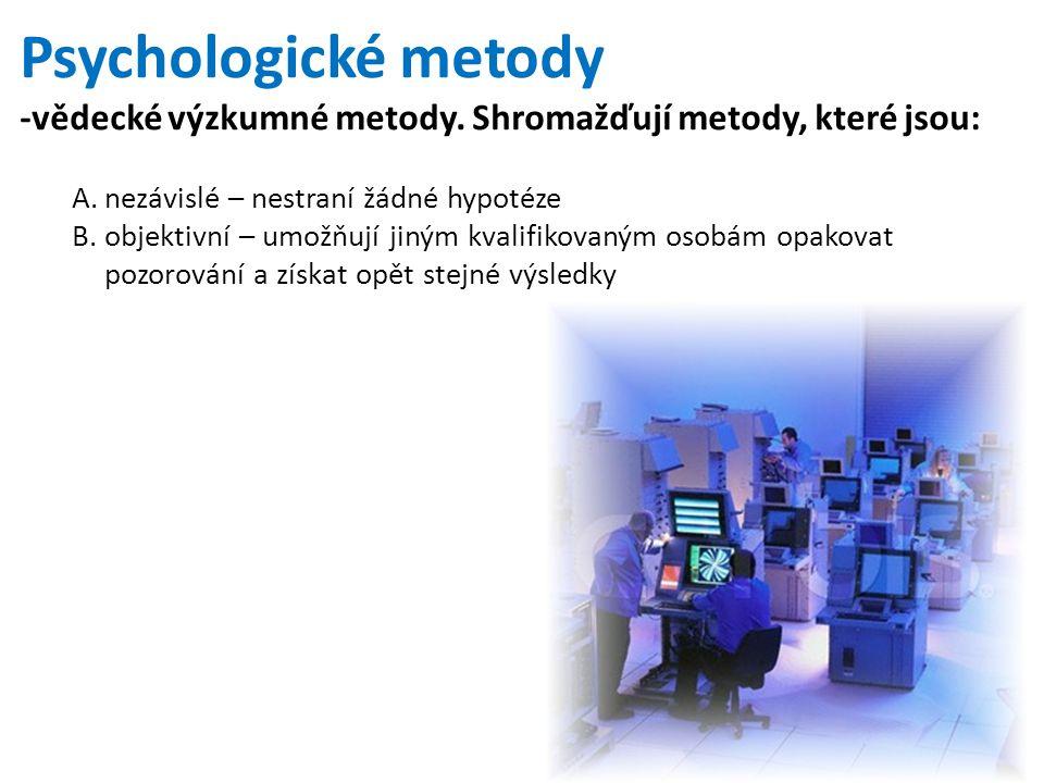 Psychologické metody -vědecké výzkumné metody.