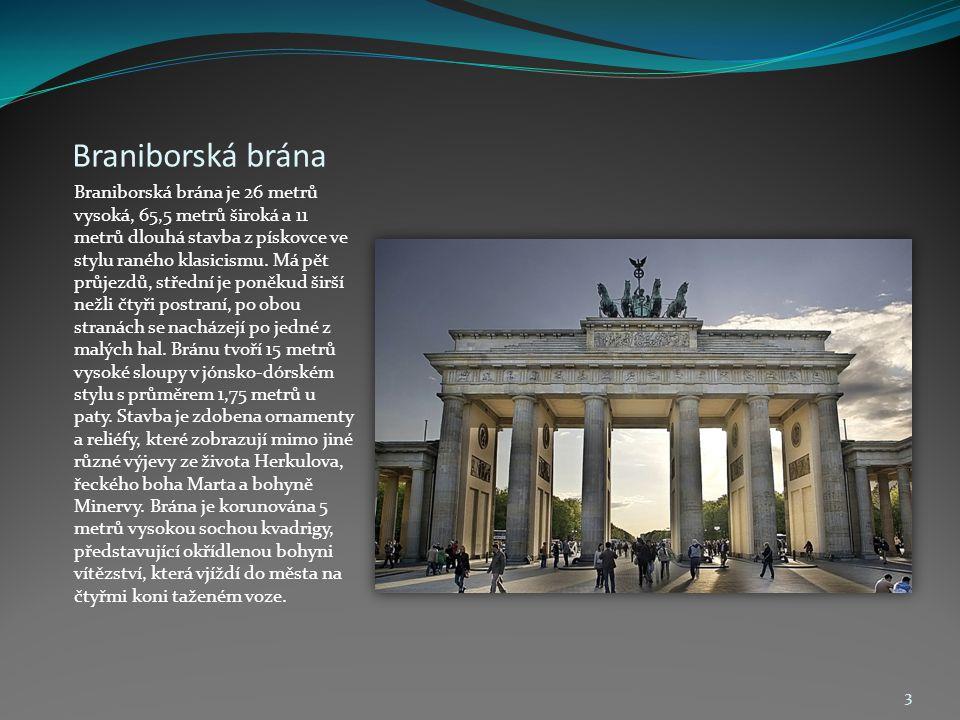 Braniborská brána Braniborská brána je 26 metrů vysoká, 65,5 metrů široká a 11 metrů dlouhá stavba z pískovce ve stylu raného klasicismu. Má pět průje