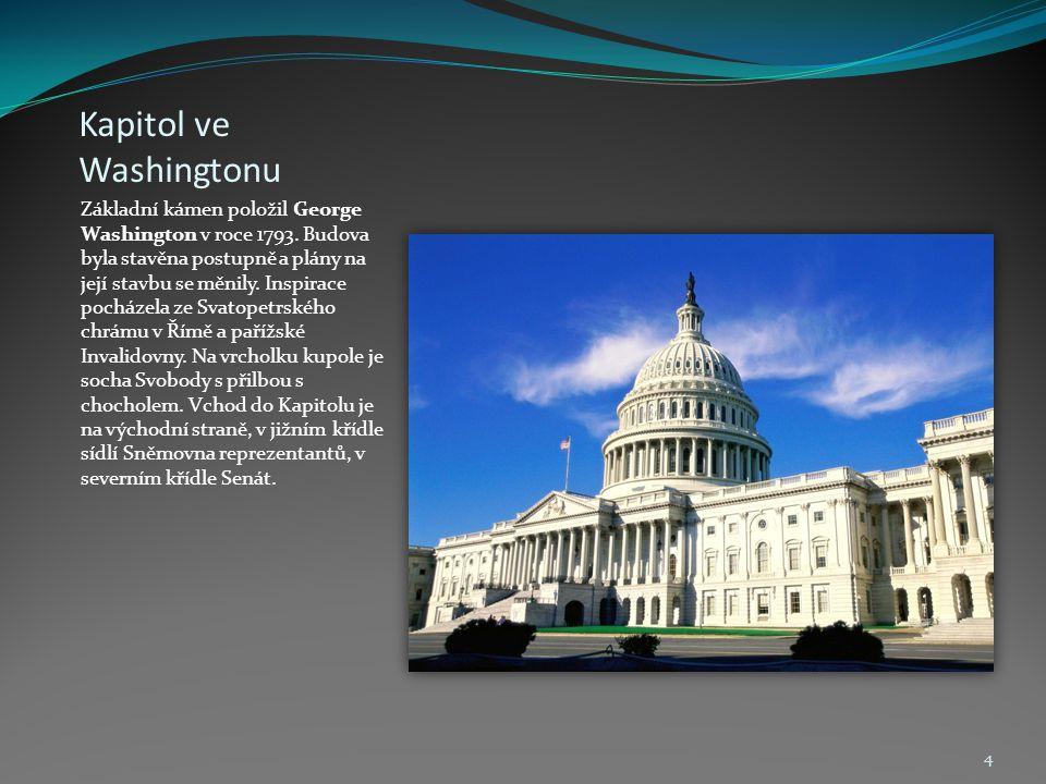 Kapitol ve Washingtonu Základní kámen položil George Washington v roce 1793. Budova byla stavěna postupně a plány na její stavbu se měnily. Inspirace