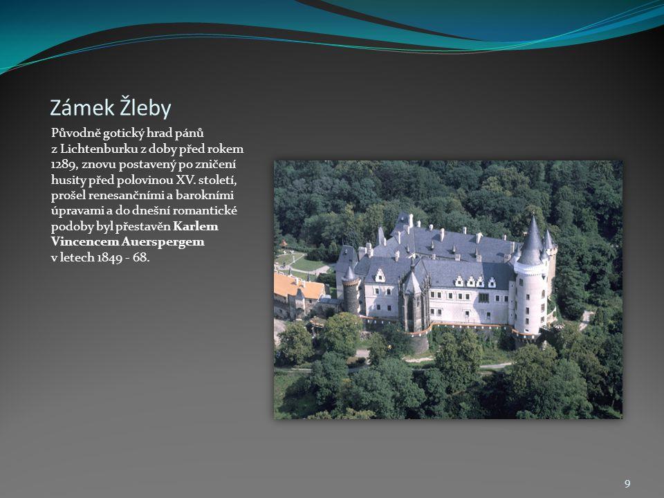 Zámek Žleby Původně gotický hrad pánů z Lichtenburku z doby před rokem 1289, znovu postavený po zničení husity před polovinou XV. století, prošel rene