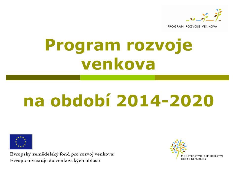 Strategický rámec pro období 2014-2020 Strategie Evropa 2020 (EU 2020) Společný strategický rámec (SSR) Dohoda o partnerství Program rozvoje venkova (EZFRV) Operační programy (EFRR, ESF, KF a ENRF) Přímé platby Společná zemědělská politika Možnost průřezového využití komunitně vedeného místního rozvoje formou metody Leader