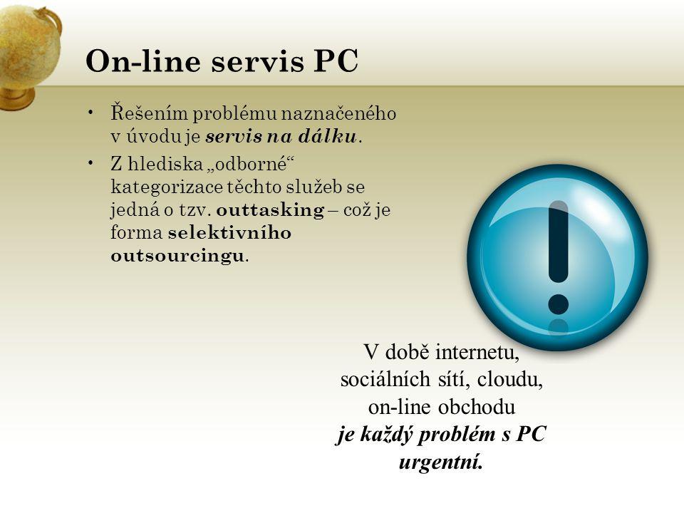 On-line servis PC •Řešením problému naznačeného v úvodu je servis na dálku.