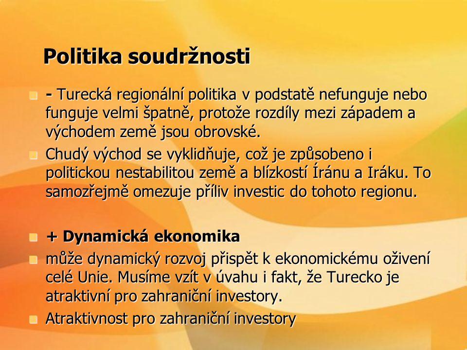 Politika soudržnosti Politika soudržnosti  - Turecká regionální politika v podstatě nefunguje nebo funguje velmi špatně, protože rozdíly mezi západem