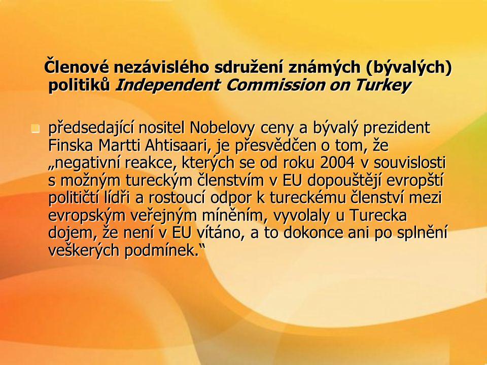 Členové nezávislého sdružení známých (bývalých) politiků Independent Commission on Turkey Členové nezávislého sdružení známých (bývalých) politiků Ind