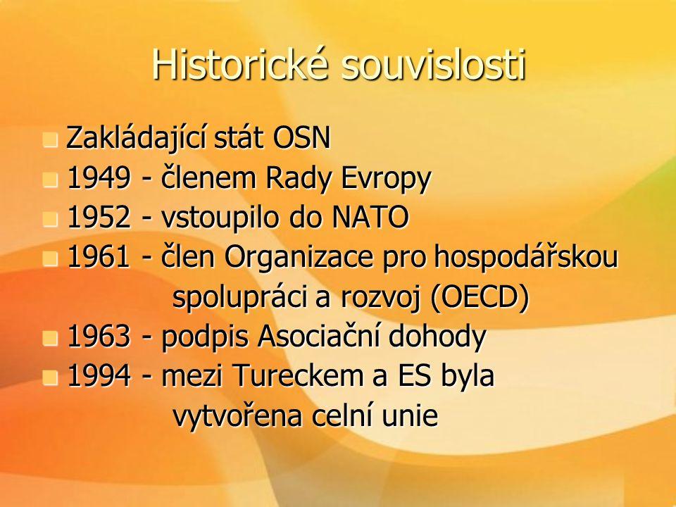  1999 – Turecku byl přisouzen status kandidátské země  1999-2004 – Ankara usilovně pracovala na splnění tzv.