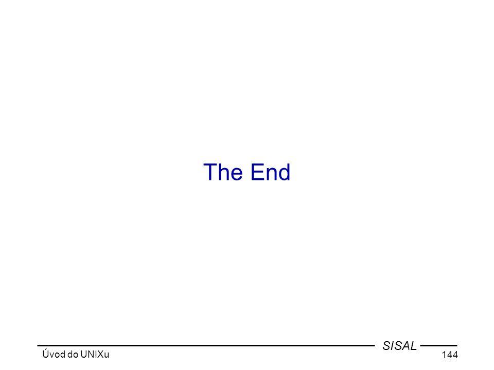 Úvod do UNIXu 144 SISAL The End