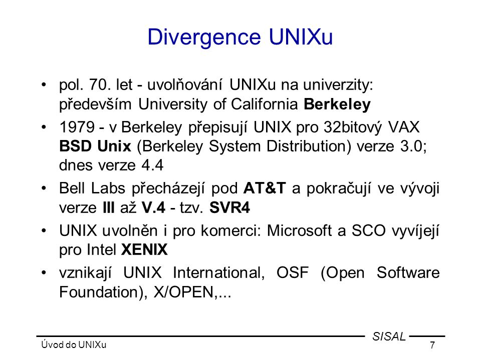 Úvod do UNIXu 7 SISAL Divergence UNIXu •pol.70.