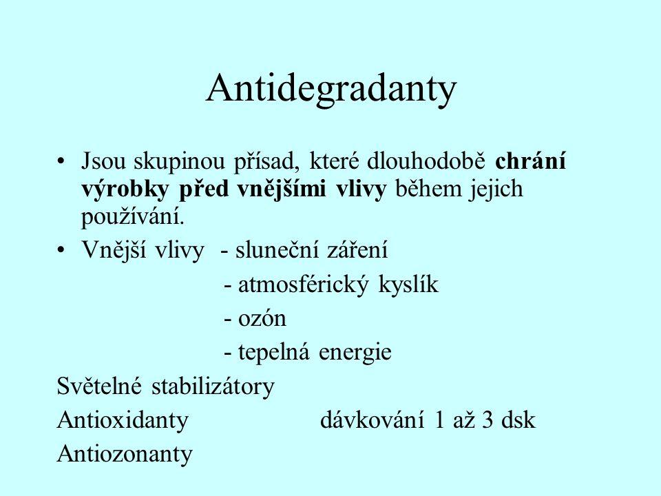 Antidegradanty •Jsou skupinou přísad, které dlouhodobě chrání výrobky před vnějšími vlivy během jejich používání. •Vnější vlivy - sluneční záření - at