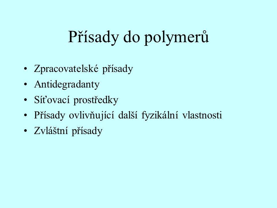 Přísady ovlivňující další fyzikální vlastnosti 1)Plniva 2)Vyztužovadla 3)Nadouvadla 4)Pigmenty 5)Opticky zjasňující látky