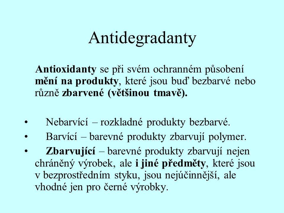 Antidegradanty Antioxidanty se při svém ochranném působení mění na produkty, které jsou buď bezbarvé nebo různě zbarvené (většinou tmavě). • Nebarvící