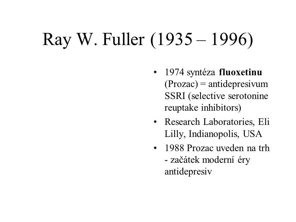 Ray W. Fuller (1935 – 1996) •1974 syntéza fluoxetinu (Prozac) = antidepresivum SSRI (selective serotonine reuptake inhibitors) •Research Laboratories,