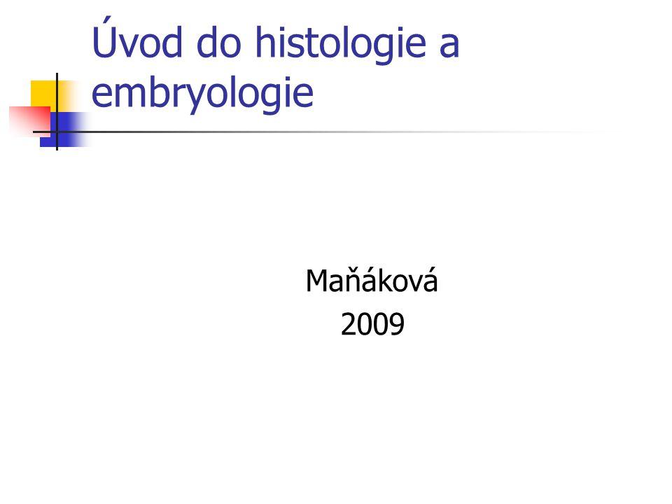 Úvod do histologie a embryologie Maňáková 2009