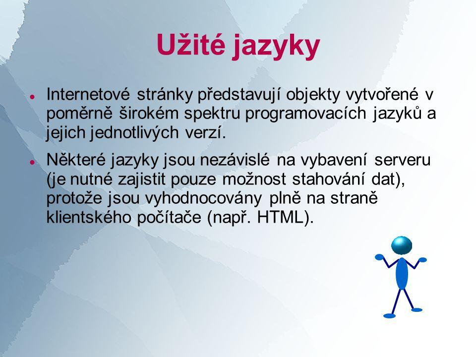 Užité jazyky  Internetové stránky představují objekty vytvořené v poměrně širokém spektru programovacích jazyků a jejich jednotlivých verzí.